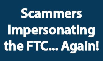 Scammers Impersonate FTC Again Blue